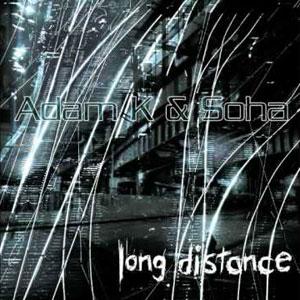 Adam K & Soha - Long Distance