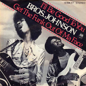 Brothers Johnson - Get the funk out my face