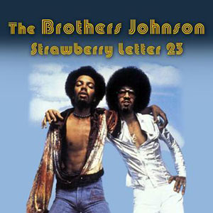 Brothers Johnson - Strawberry Letter