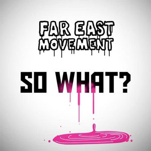 Рингтон Far East Movement - So What