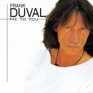 Frank Duval - Me To You