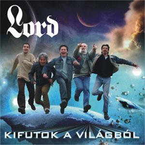 Lord - Kifutok a vilgbl