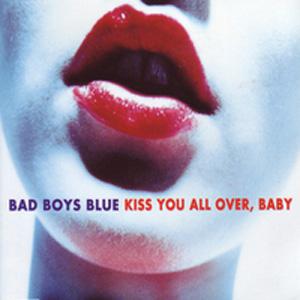 Рингтон Bad Boys Blue - Kiss You All Over, Baby