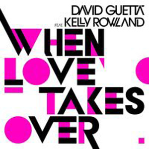 David Guetta - When Loves Takrs Over
