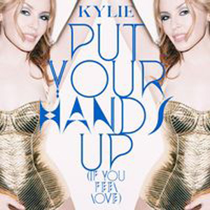 Kylie Minogue - Put Your Hands Up