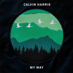 Calvin Harris feat. Ariana Grande - My Way