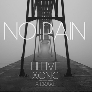 Hi Five & Xonic x Drake - No Pain