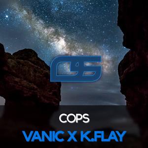 Vanic X K.Flay - Cops