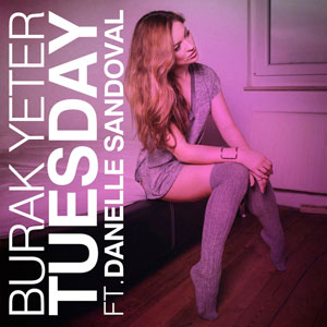 Рингтон Burak Yeter feat. Danelle Sandoval - Tuesday