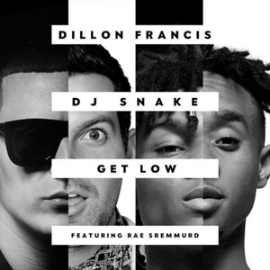 Dillon Francis ft DJ Snake - Get Low