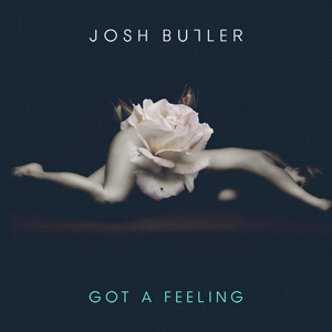 Josh Butler - Got A Feeling