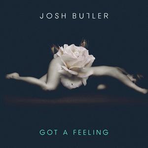 Josh Butler - Got A Feeling