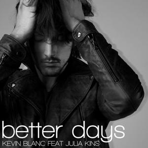 Kevin Blanc & Julia Kins - Better Days