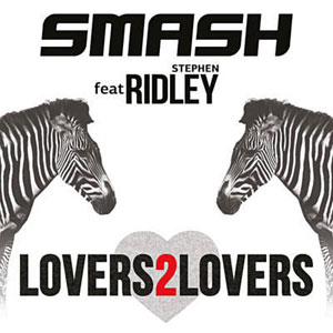Smash feat Stephen Ridley - Lovers 2 Lovers
