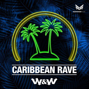 W&W - Caribbean Rave (Extended Mix)