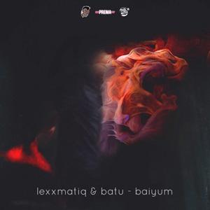 Lexxmatiq & Batu - Baiyum