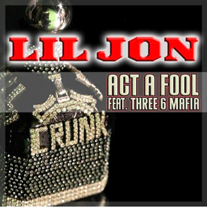 Lil Jon & The 6 Maffia - Act of Fool (IMP Remix)