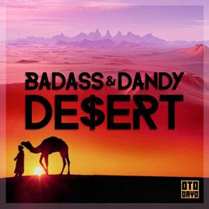 Рингтон Badass & Dandy - Desert
