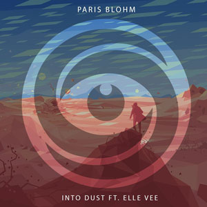 Paris Blohm feat. Elle Vee - Into Dust